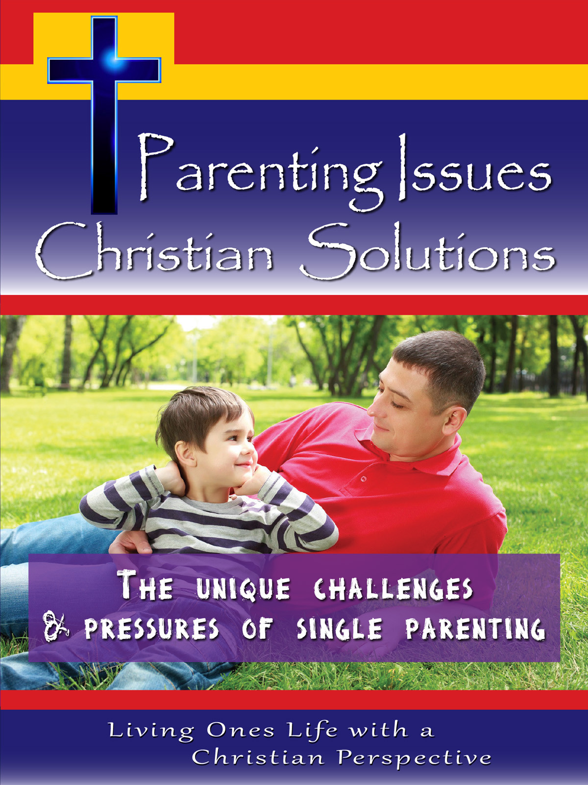 CH10004 - The Unique Challenges & Pressures of Single Parenting