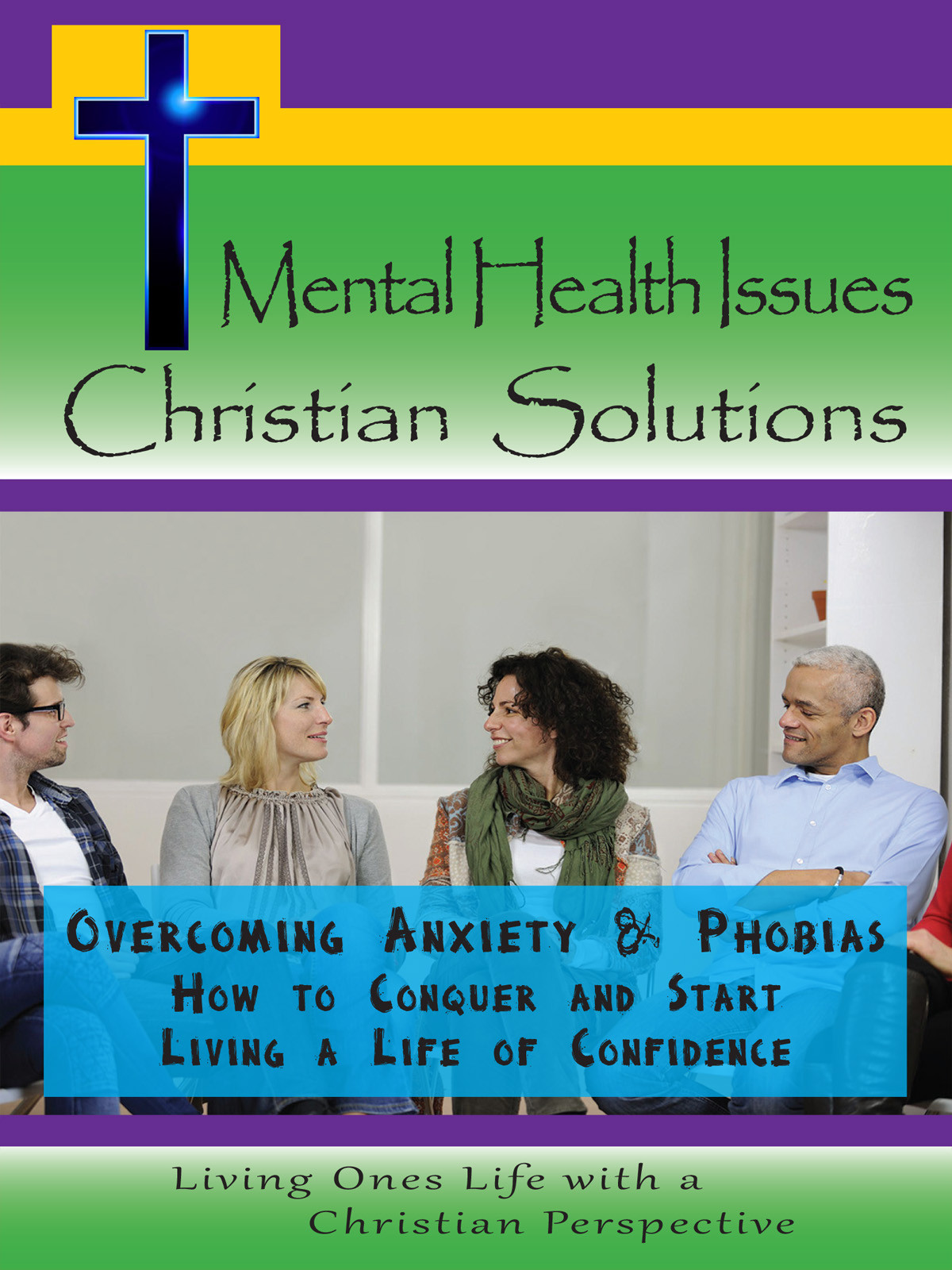 CH10010 - Overcoming Anxiety and Phobias How to Conquer and Start Living a Life of Confidence