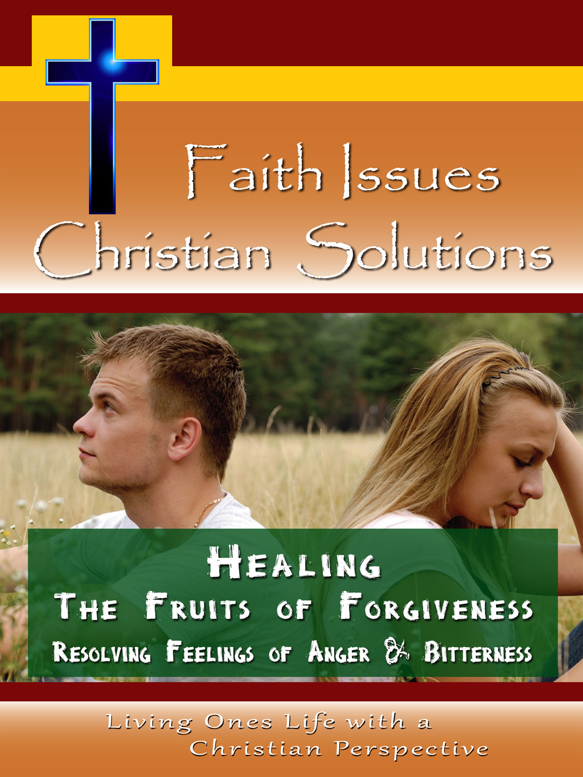 CH10019 - Healing The Fruits of Forgiveness Resolving Feelings of Anger & Bitterness