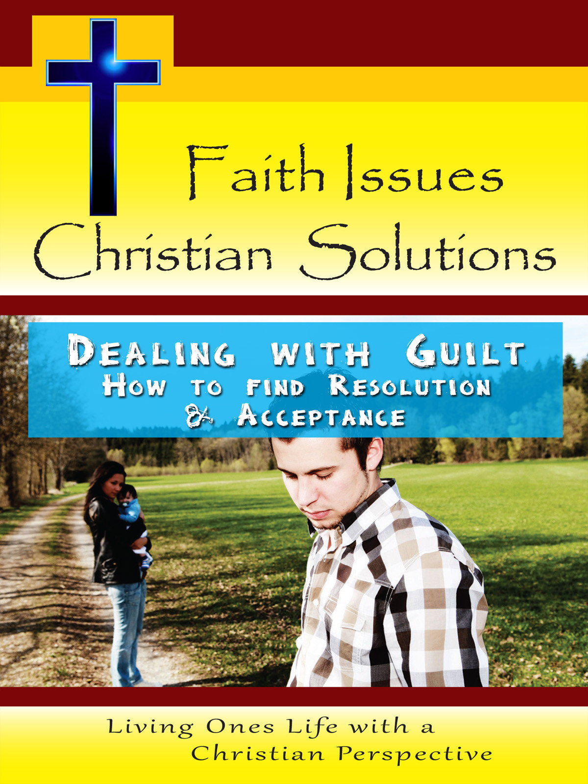 CH10022 - Dealing with Guilt How to find Resolution & Acceptance