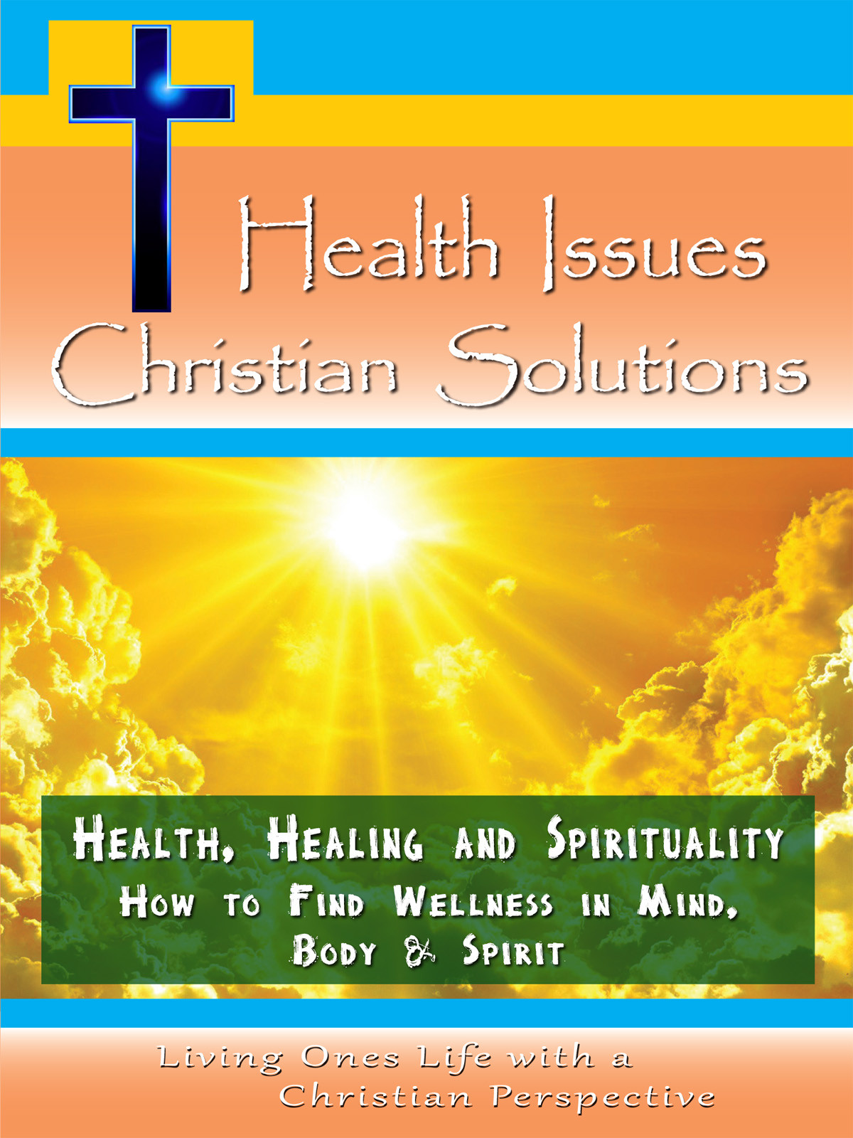 CH10031 - Health, Healing and Spirituality How to Find Wellness in Mind, Body & Spirit