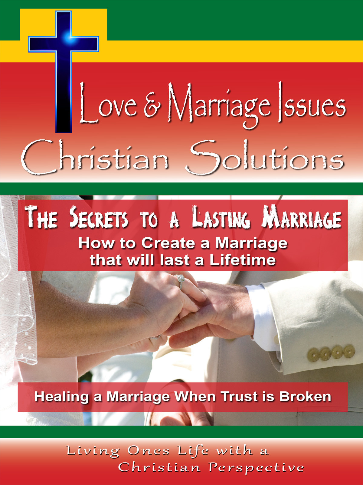 CH10044 - The Secrets to a Lasting Marriage How to Create a Marriage that will last a Lifetime