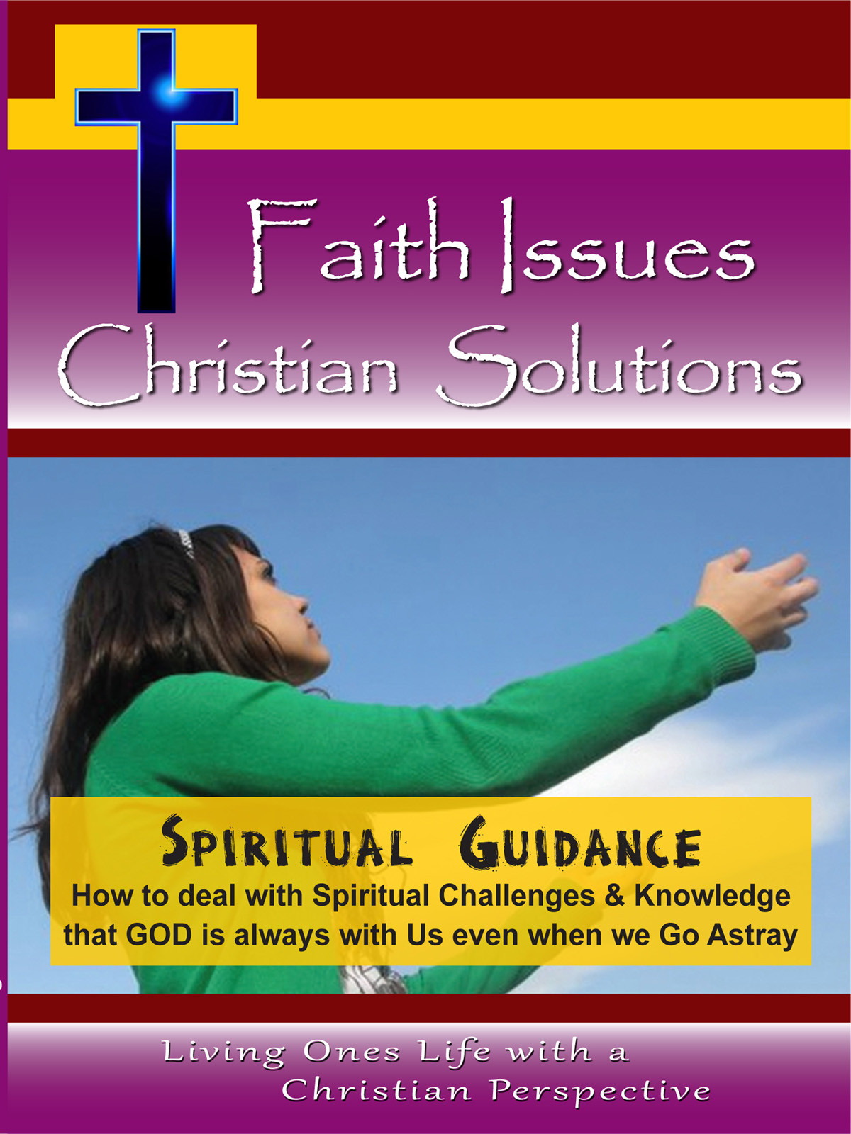 CH10049 - Spiritual Guidance How to deal with Spiritual Challenges & Knowledge that GOD is always with Us even when we Go Astray