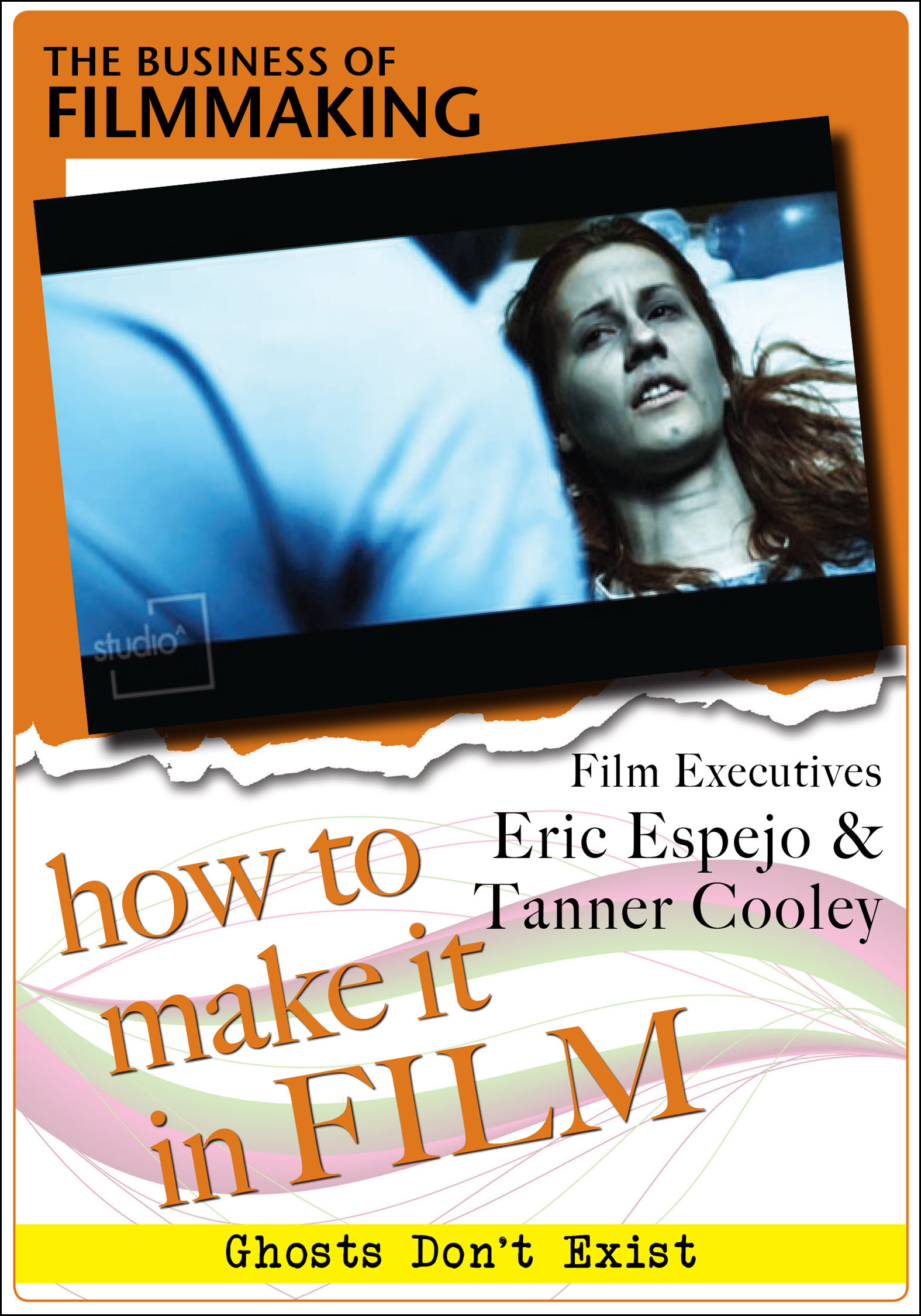 F2833 - The Business of Film Film with Executives Eric Espejo with Tanner Cooley