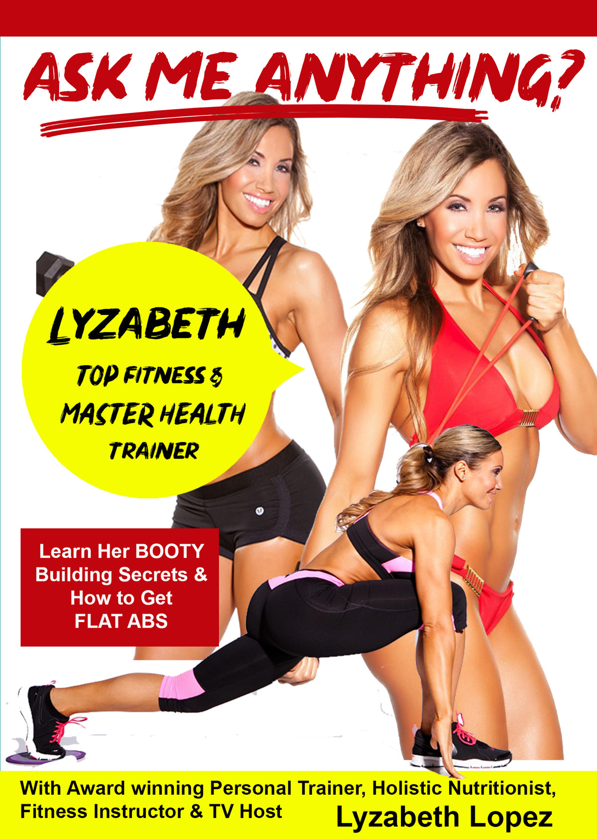 K4832 - Ask Me Anything With Award Winning Personal Trainer, Holistic Nutritionist, Fitness Instructor & TV Host Lyzabeth Lopez & Learn The Latest Fitness Routine's To Get That Hourglass Figure You've Always Been Looking For