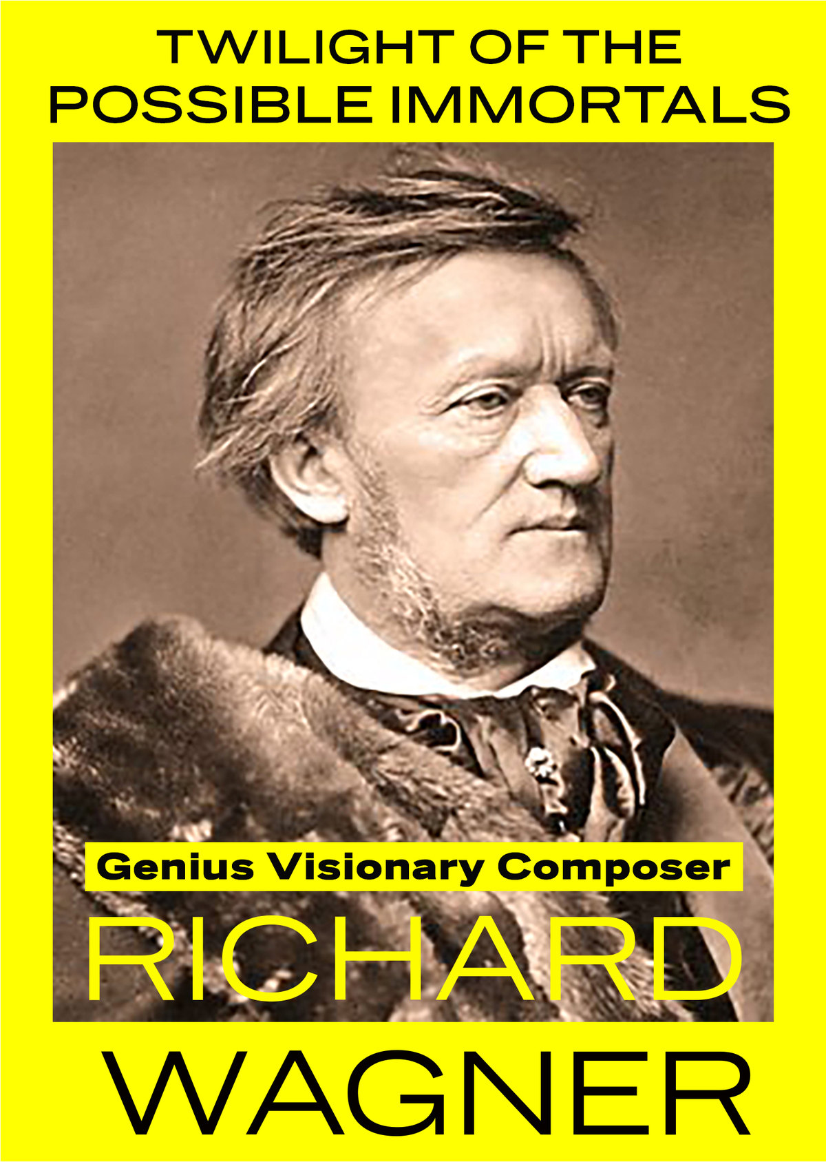 K5060 - Twilight of the Possible Immortals - Genius Visionary Composer Richard Wagner