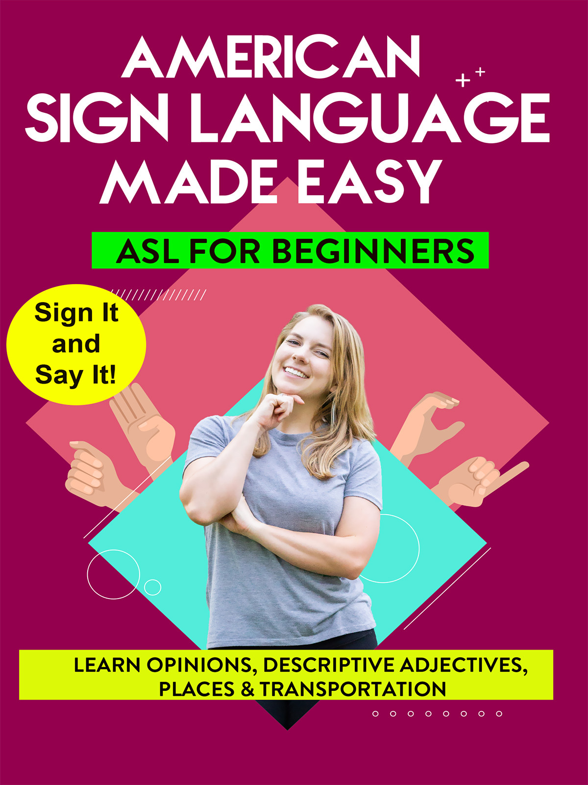 K9803 - ASL - Learn Opinions, Descriptive Adjectives, Places & Transportation