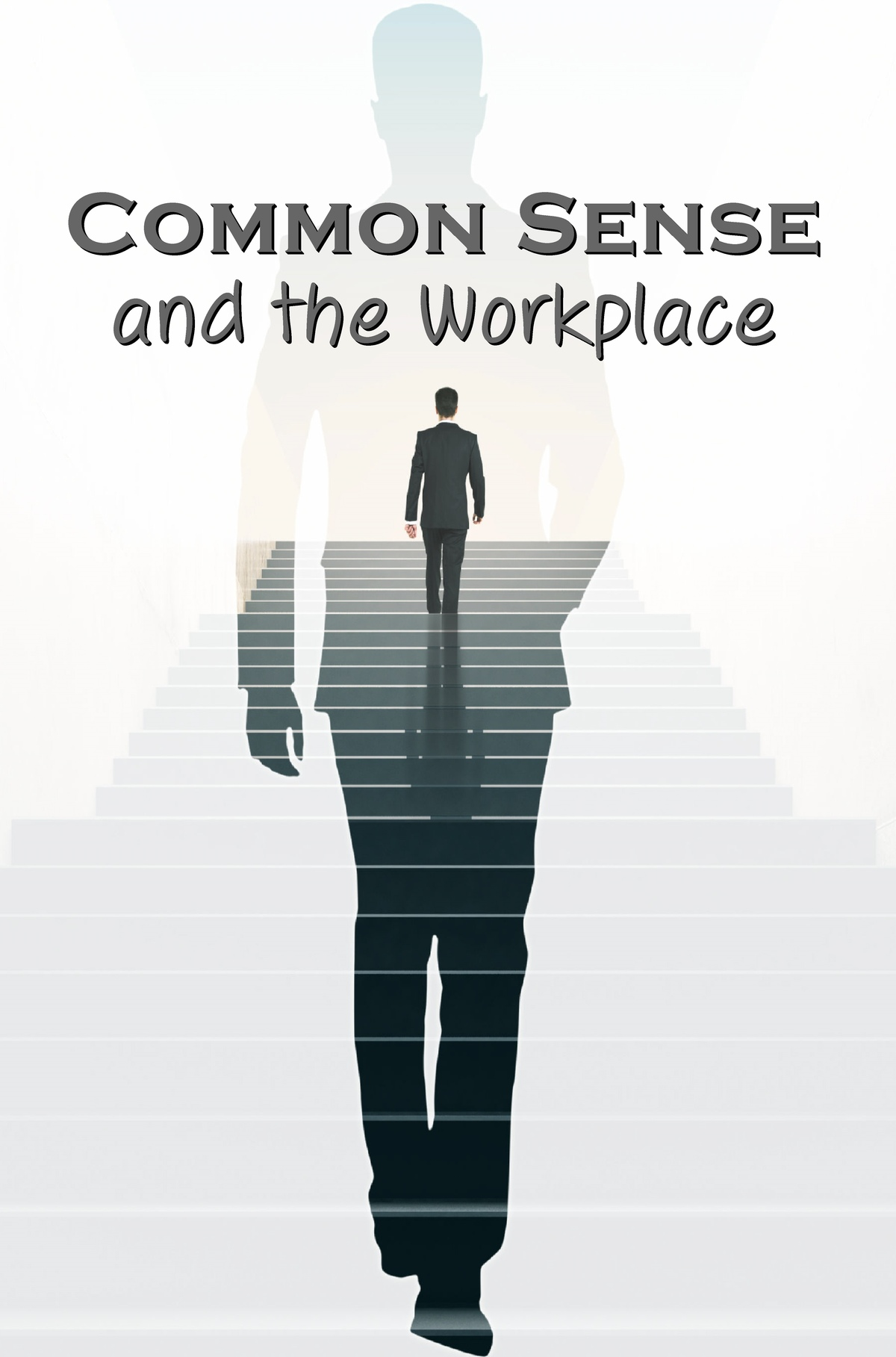 L7002 - Common Sense and the Workplace