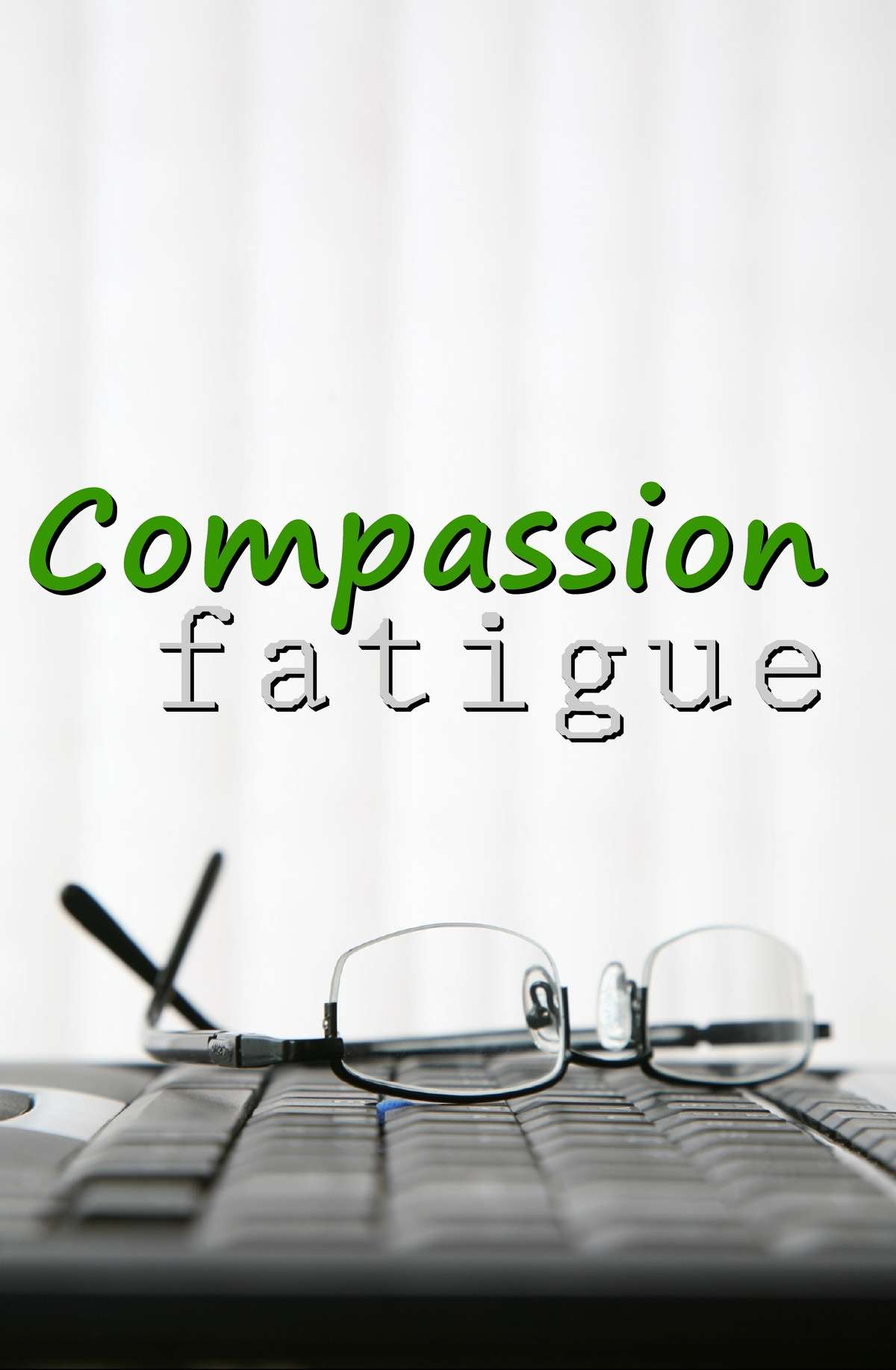 L7003 - Compassion Fatigue