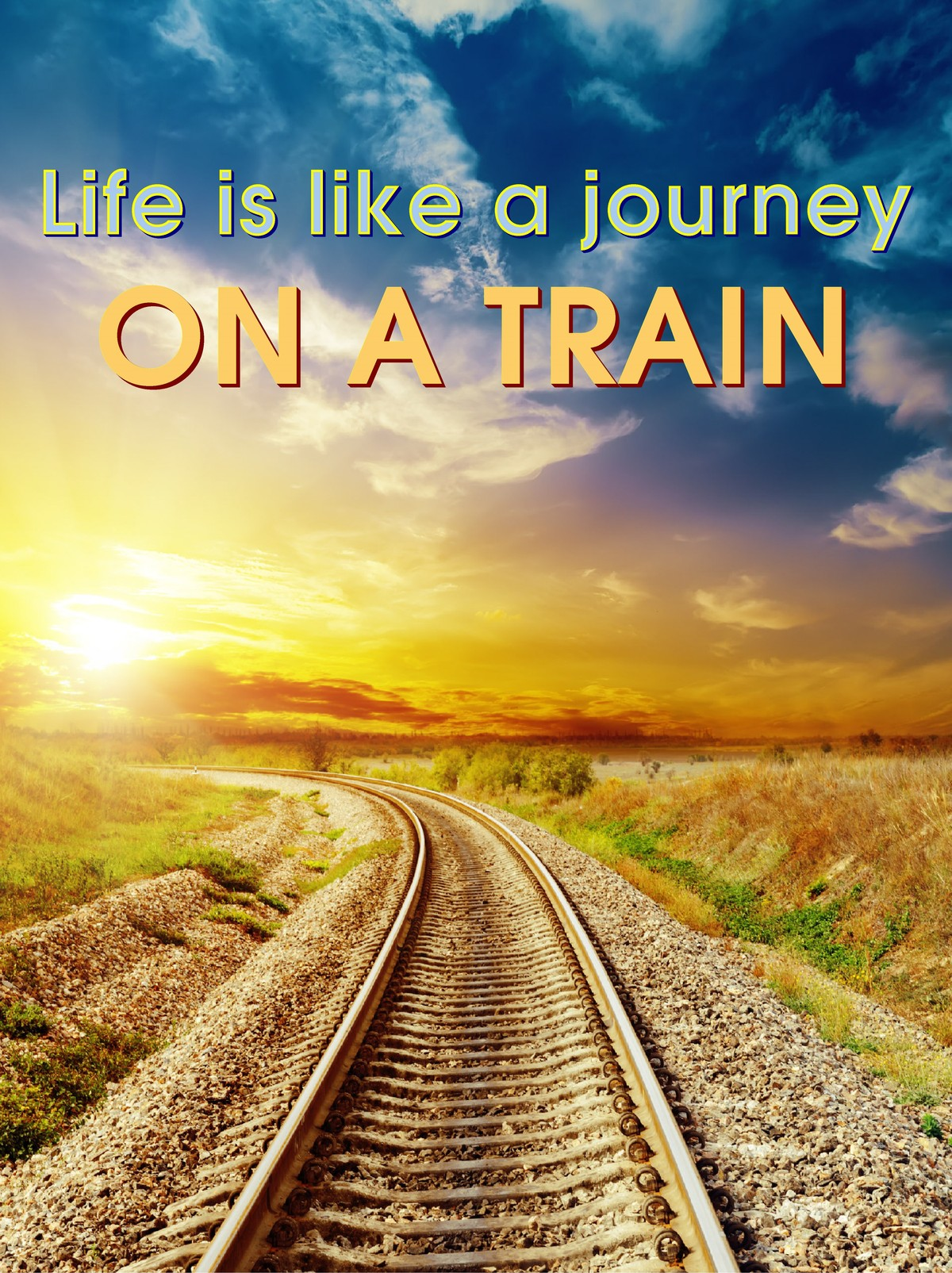 L7016 - Life is like a Journey on a Train