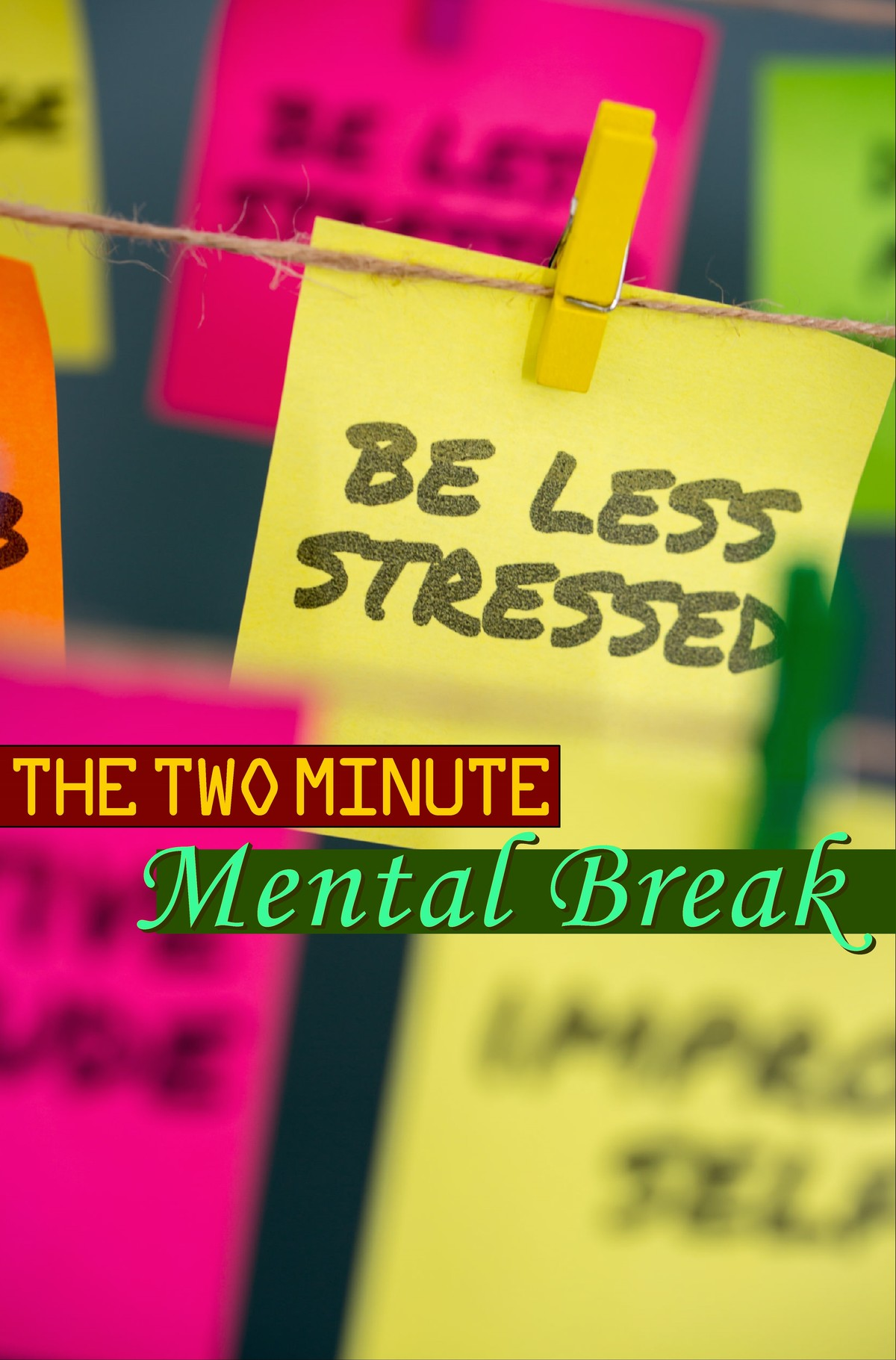 L7031 - The 2 Minute Mental Break