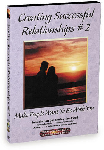 C67 - Creating Successful Relationships Make People Want to Be With You