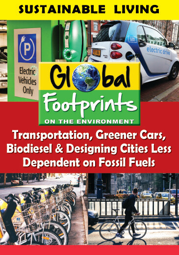 K4704 - Transportation, Greener Cars, Biodiesel & Designing Cities Less Dependent on Fossil Fuels